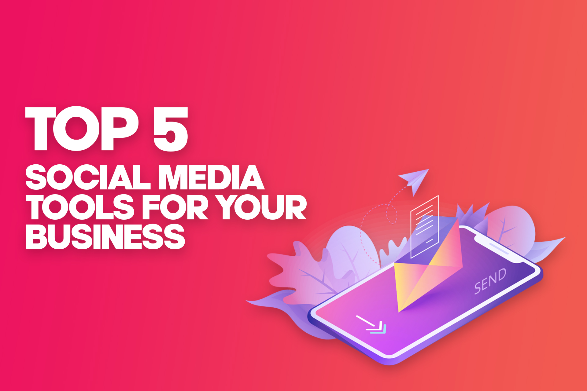 Top Social Media Marketing Tools for your Business